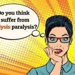 Analysis Paralysis Sucks The Life Out of Digital Marketing