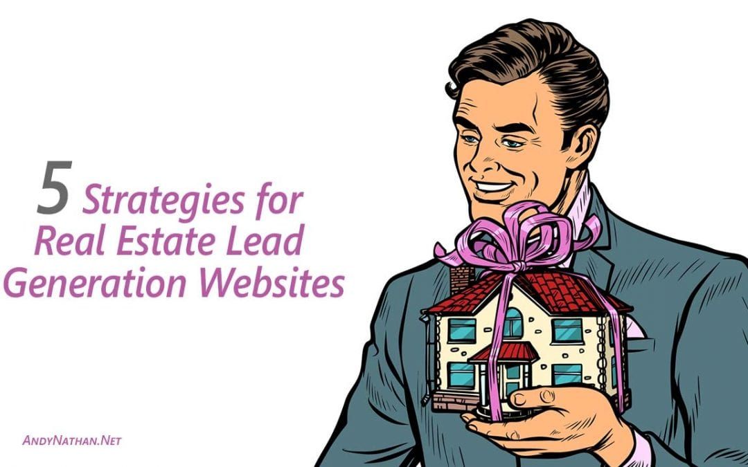 5 Strategies for Real Estate Lead Generation Websites